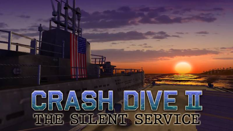 Crash Dive II: The Silent Service trailer is up!