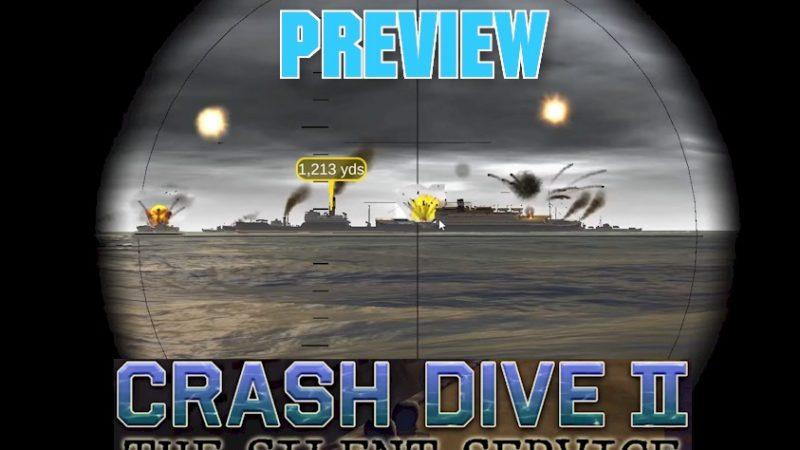 Crash Dive II Preview