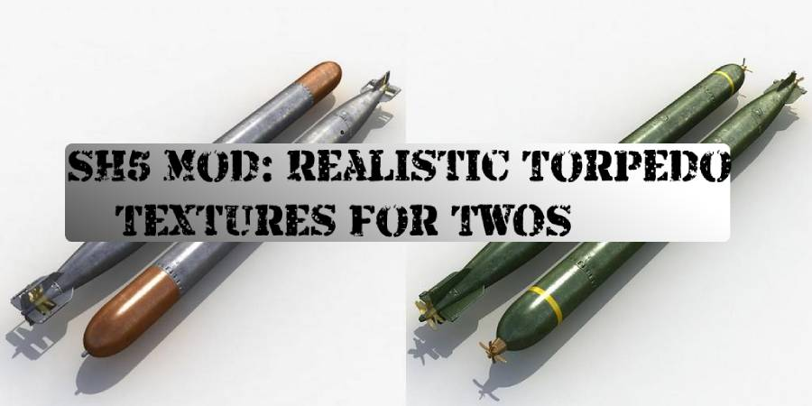 SH5 Mod: Realistic Torpedo Textures for TWOS