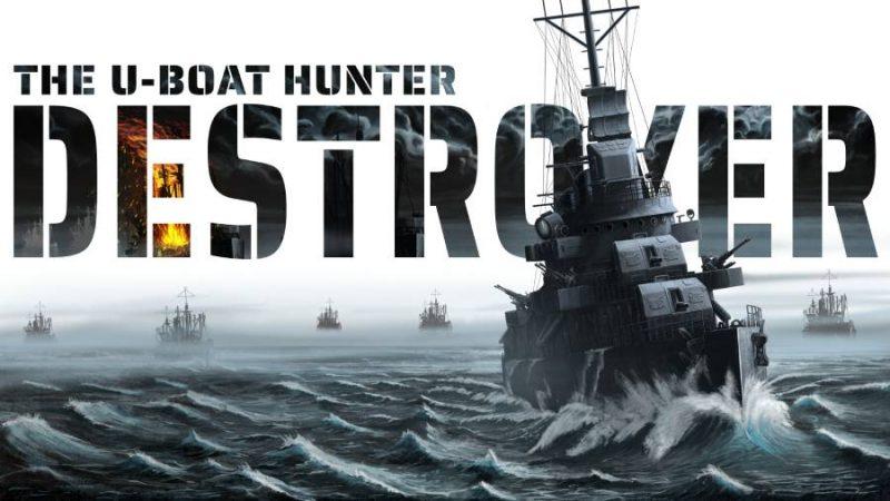 Destroyer – The U-Boat Hunter Update